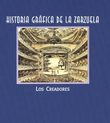 003.historia-grafica-de-la-zarzuela_los-creadores