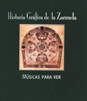 Historia gráfica de la zarzuela I