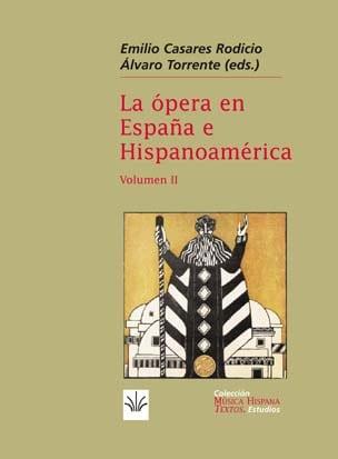 La ópera en España e Hispanoamérica. Volumen II